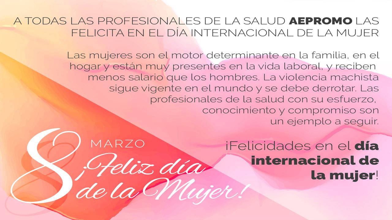 ¡Felicidades Día Internacional Mujer! 8 marzo 2017