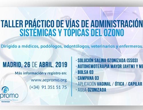 Taller práctico de vías de administración sistémicas y tópicas del ozono. Abril 2019