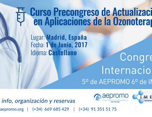 "Pre-congress course June 1st 2017 Held during the V International Congress of Aepromo. ""Update on Ozone Therapy Applications"""