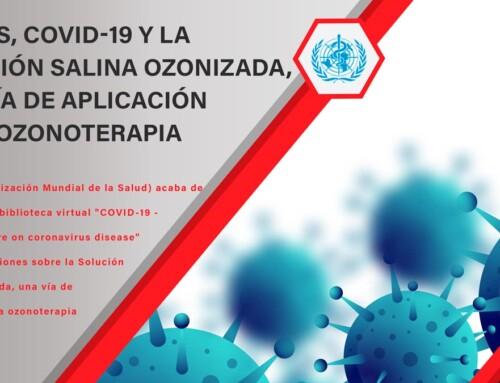 La OMS, COVID-19 y la Solución Salina Ozonizada, una vía de aplicación de la ozonoterapia